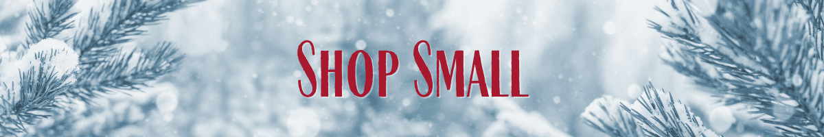 "Snow covered pine trees with text ""Shop Small"""